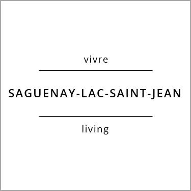 Vivre Saguenay-Lac-Saint-Jean Living