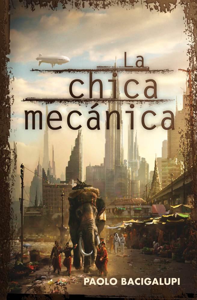 'La chica mecánica' de Paolo Bacigalupi