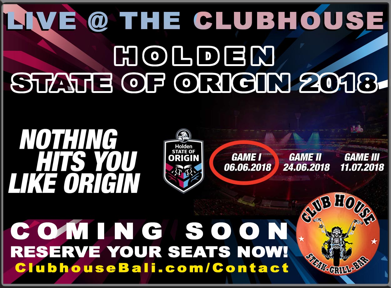 2018 Holden State of Origin LIVE @ Clubhouse Sanur