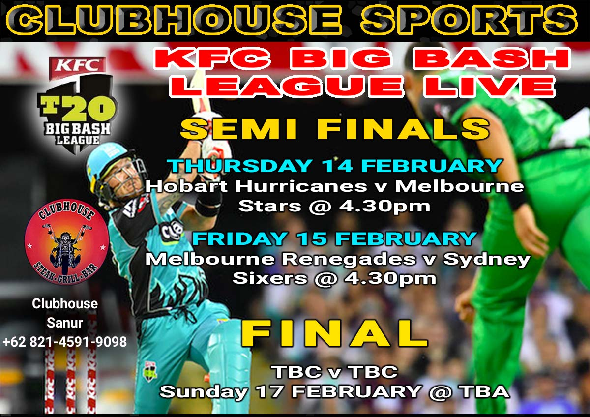 Big Bash League Semi Finals & Final LIVE Clubhouse Sanur