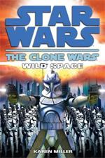 The Clone Wars: Wild Space by Karen Miller
