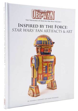 Rancho Obi-Wan: Inspired by the Force: Star Wars Fan Artifacts & Art