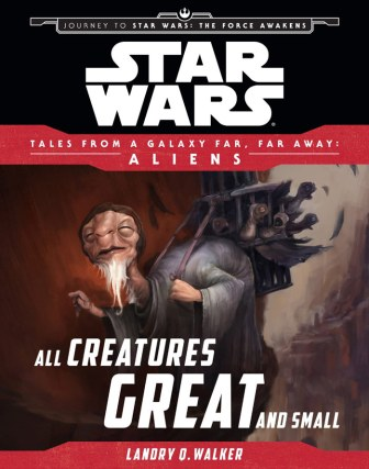 All Creatures Great And Small (Tales from the GFFA: Aliens)