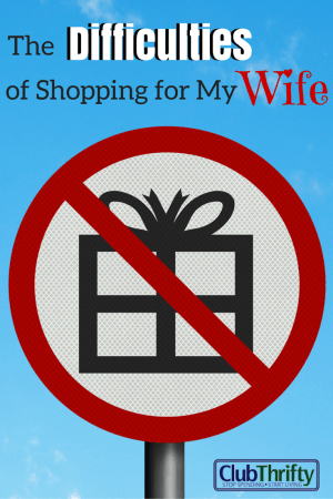 Shopping for my wife is a pretty difficult task. The fact is, she doesn't like stuff. What is a husband supposed to do when it comes to giving gifts?