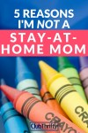 Why I'm Not a Stay-At-Home Mom