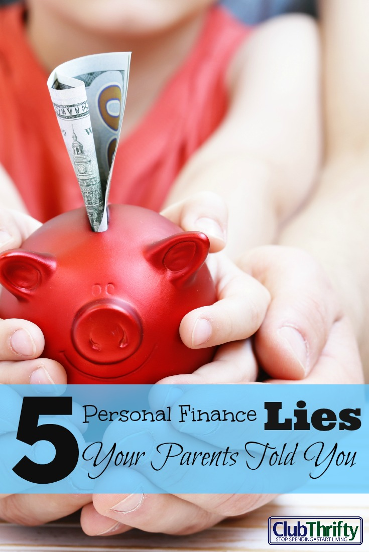 Let's face it - your parents don't know always what they're talking about. Here's a list of well-meaning financial lies your parents told you.
