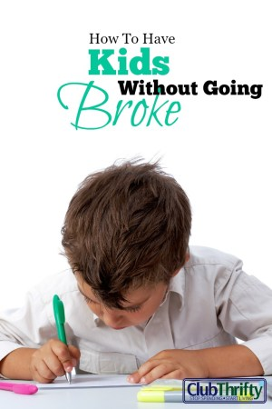 Attention Middle America: Believe it or not, you can have kids without going broke, despite what the media may be telling you. Here's how.