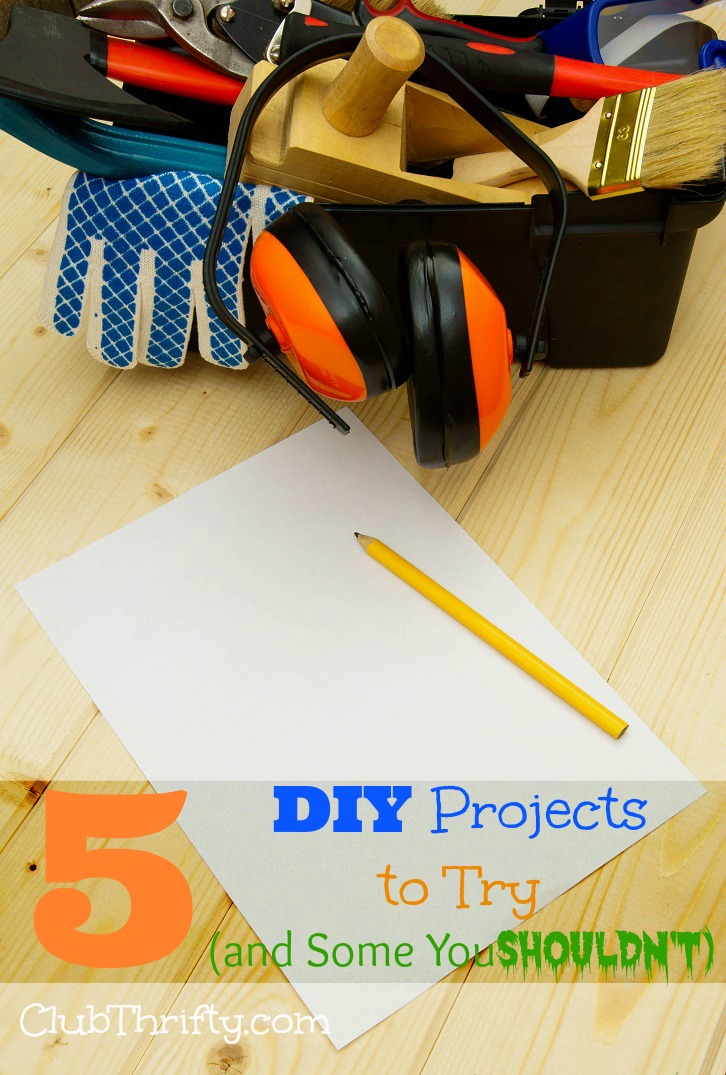 I'm a confirmed tightwad, but DIY doesn't always provide the most value. Here are 5 DIY projects you should attempt yourself…and some you shouldn't.
