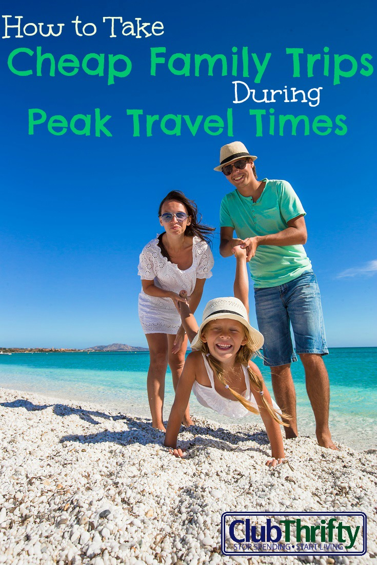 Taking cheap family vacations during peak times is tough but not impossible. Check out these tips for making your family's dream trip a reality.