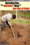Introducing: The WORST Way to Get Out of Debt