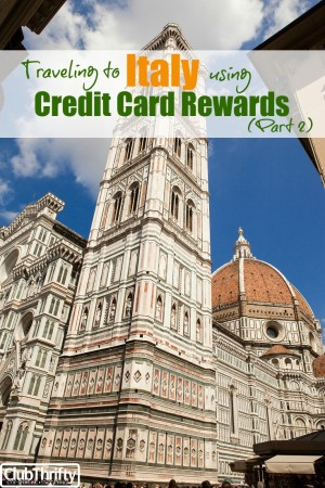 Cheap trips to Italy don't just happen. You have to plan for them. We used credit card rewards to make our trip affordable. Here's Part 2 of our adventure!