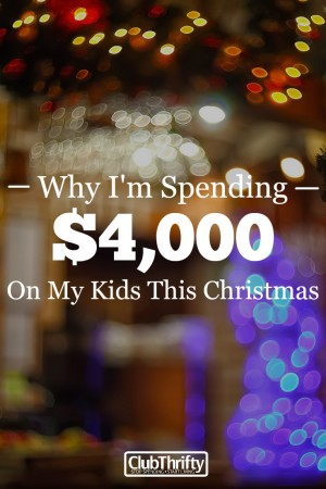 I'm spending $4,000 on my kids this Christmas. Here's why.