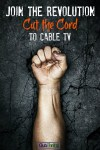 Join the Revolution: Cut the Cord to Cable TV!