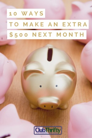 Could you use an extra $500 in your monthly budget? So could we! Here are 10 simple ways to make an extra $500 next month and help ease your stress.