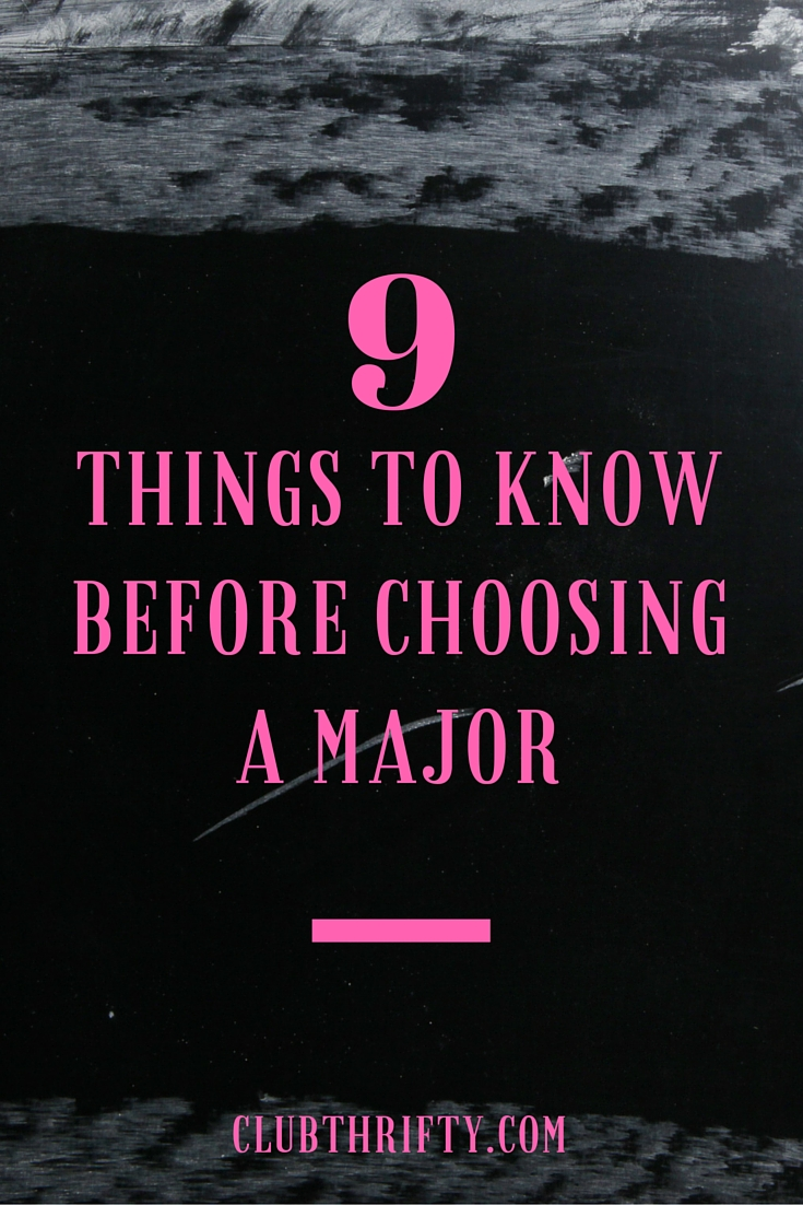 9 things i wish i d known before choosing a major club thrifty choosing a major isn t easy i blew through a handful myself graduating from college not just once but twice as fate would have it i m still not working