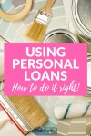 The Right (and Wrong) Way to Use a Personal Loan