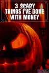 Scary Things I've Done with Money