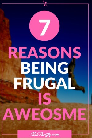 Being frugal rocks so hard it will give your finances whiplash. Here are 7 reasons why living frugally can change your entire life!