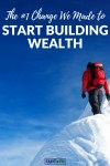 The Biggest Change We Made to Start Building Wealth