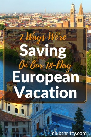 We're taking 5 people on an 18-day trip to Europe. Sure, it's still expensive, but here are 7 techniques we used to save thousands!