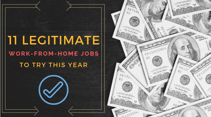 Are you ready to dump your nine to five? These legitimate work-from-home jobs are a great way to start earning real money so you can work at home. Enjoy!