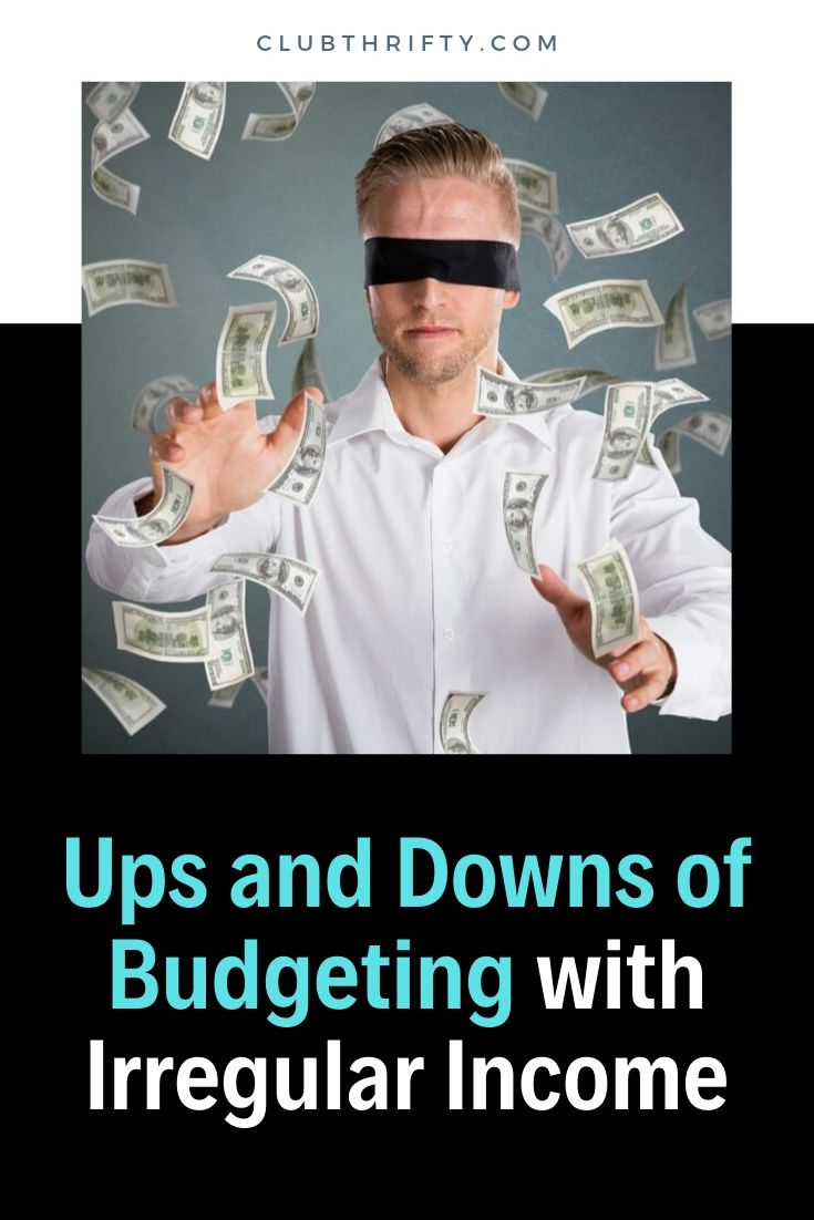 Ups and Downs of Budgeting Irregular Income Pin - picture of blindfolded man reaching for falling money