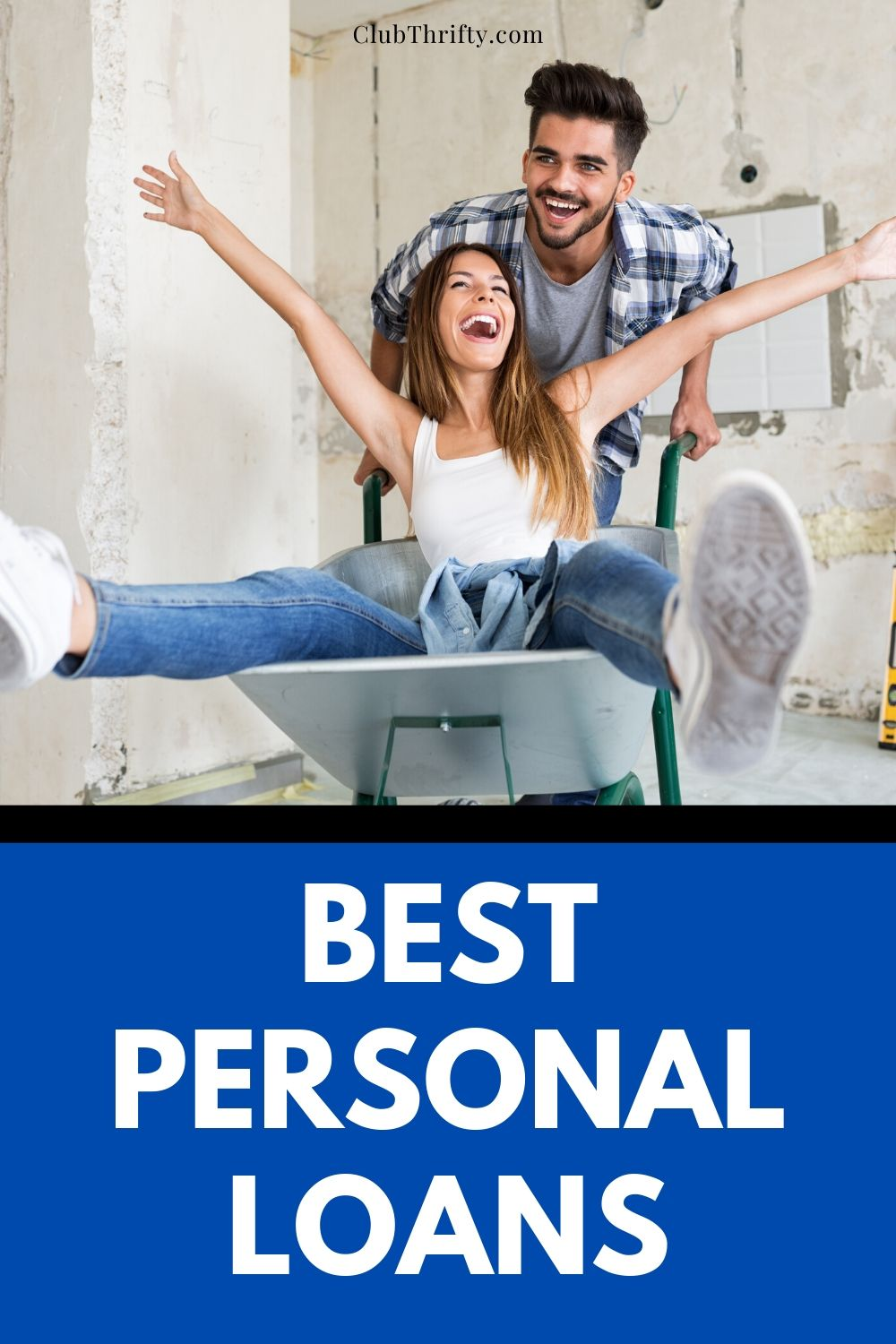 Best Personal Loans Pin - picture of man pushing woman in wheelbarrow in empty house