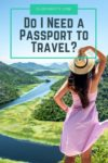 Do I Need a Passport to Travel Pin - picture of back of woman overlooking large valley
