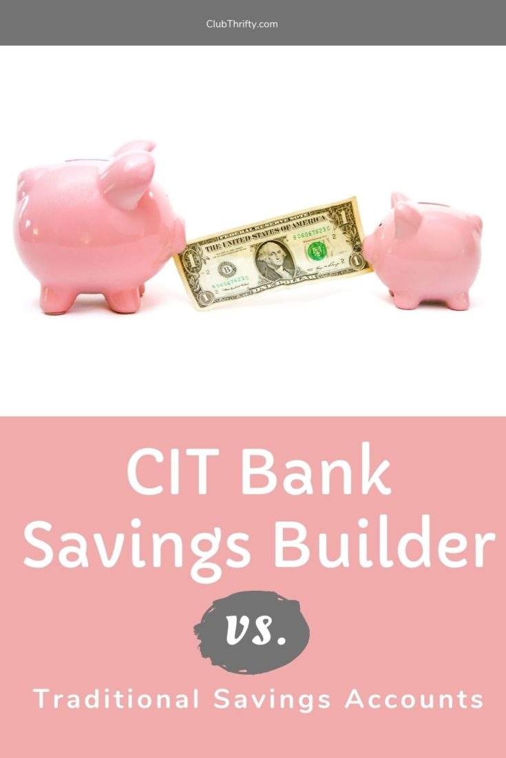 CIT Bank Savings Builder vs Traditional Savings Accounts Pin - picture of big piggy bank and little piggy bank pulling at dollar bill