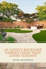 45 Lovely Backyard Garden Ideas That Looks Elegant (1)