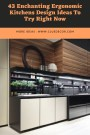 43 Enchanting Ergonomic Kitchens Design Ideas To Try Right Now