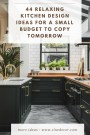 44 Relaxing Kitchen Design Ideas For A Small Budget To Copy Tomorrow