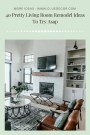40 Pretty Living Room Remodel Ideas To Try Asap
