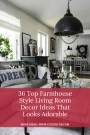 36 Top Farmhouse Style Living Room Decor Ideas That Looks Adorable