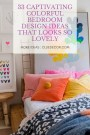 33 Captivating Colorful Bedroom Design Ideas That Looks So Lovely