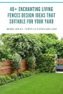 40+ Enchanting Living Fences Design Ideas That Suitable For Your Yard
