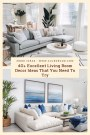 40+ Excellent Living Room Decor Ideas That You Need To Try