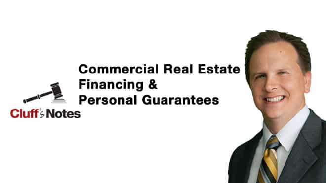 Commercial Real Estate Financing & Personal Guarantees Cluff Law