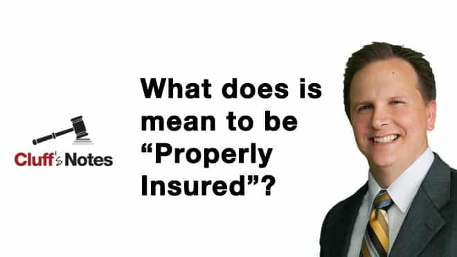 "What does is mean to be ""Properly Insured""?"
