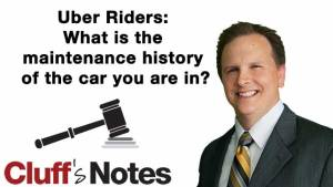 Uber Riders: What is the maintenance history of the car you are in? Cluff Law