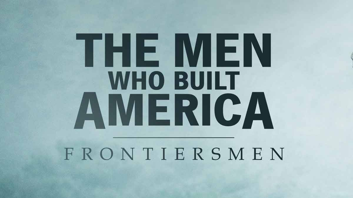 The Men Who Built America episode 4 – Live Free or Die