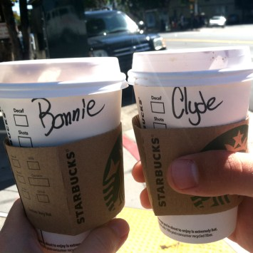 """So the lady taking orders at Starbucks really liked giving everyone nicknames, or saying """"What's your name? Mark? Like Mark Twain."""" When Clyde ordered his hot chocolate before me, the lady said """"Clyde? I can't think of anything for Clyde."""" So when I ordered, I said my name was Bonnie and the lady freaked out. Then I told her that's not my real name, I was just trying to help her out. She enjoyed that."""