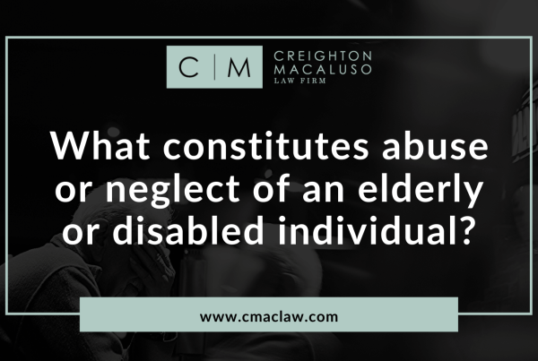 What constitutes abuse or neglect of an elderly or disabled individual - Creighton Macaluso law firm metairie louisiana