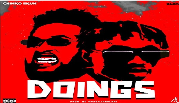 Chinko Ekun - Doings Ft. Zlatan || Mp3 Download
