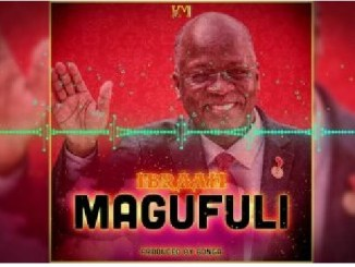 Ibraah – Magufuli || Mp3 Download