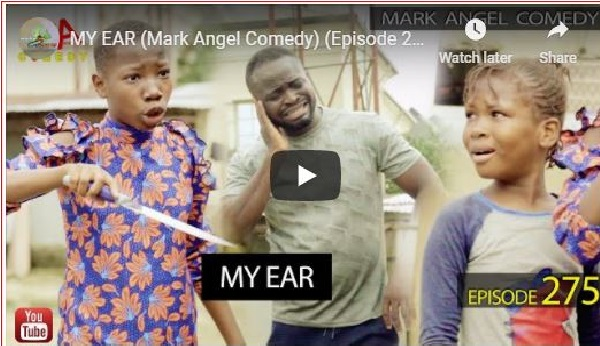 Comedy Video: MY EAR (Mark Angel Comedy) (Episode 275) || Latest Comedy