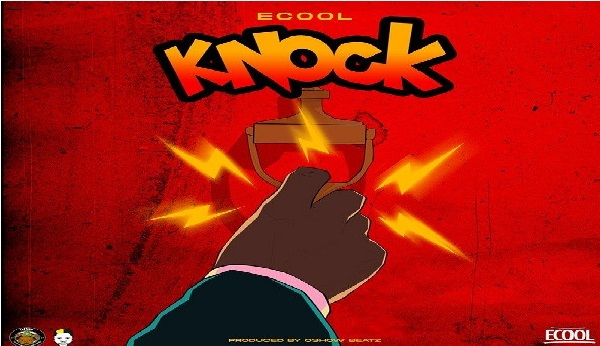 DJ Ecool – Knock || Mp3 Download