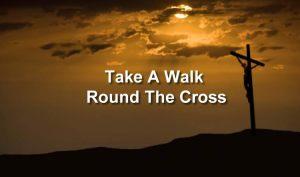 Take A Walk Round The Cross