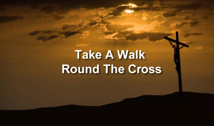 Take A Walk Round The Cross