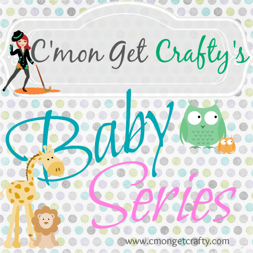 C'mon Get Crafty Baby Series
